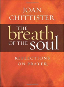 Breath of the Soul: Reflections on Prayer by Joan Chittister