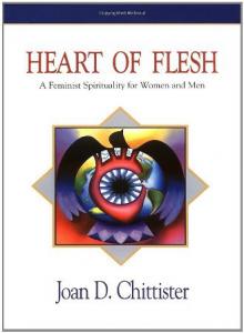 Heart of Flesh: A Feminist Spirituality for Women and Men by Joan Chittister