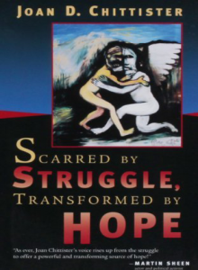 Scarred By Struggle, Transformed By Hope by Joan Chittister