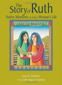 The Story of Ruth: Twelve Moments in Every Woman's Life by Joan Chittister