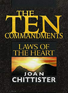 The Ten Commandments: Laws of the Heart by Joan Chittister