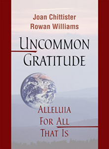 Uncommon Gratitude: Alleluia for All That Is by Joan Chittister