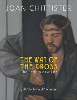 The Way of the Cross:The Path to New Life by Joan Chittister