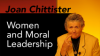 Joan Chittister Women and Moral Leadership